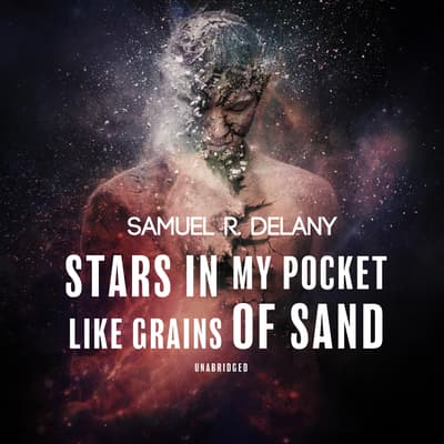 Stars in My Pocket like Grains of Sand by Samuel R. Delany audiobook