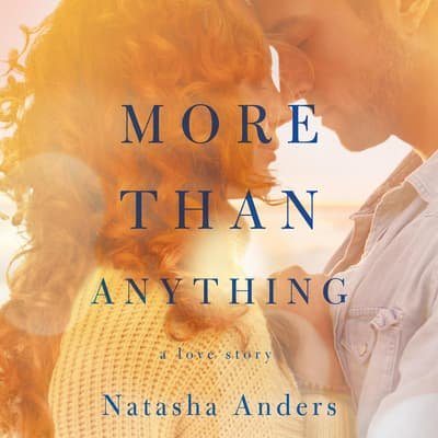 More Than Anything by Natasha Anders audiobook