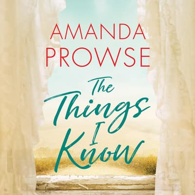 The Things I Know by Amanda Prowse audiobook