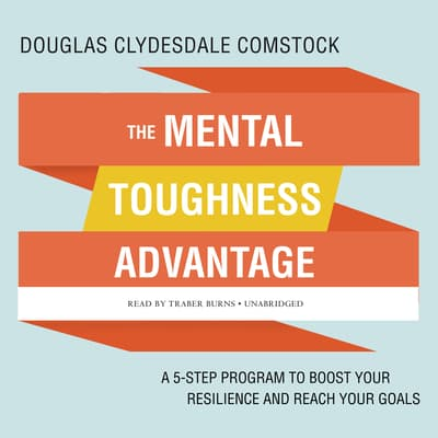The Mental Toughness Advantage by Douglas Comstock audiobook