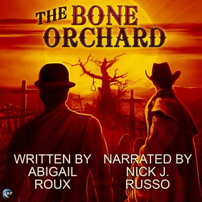 The Bone Orchard by Abigail Roux audiobook