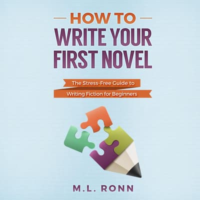 How to Write Your First Novel by M.L. Ronn audiobook