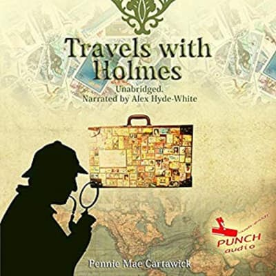 Travels with Holmes by Pennie Mae Cartawick audiobook
