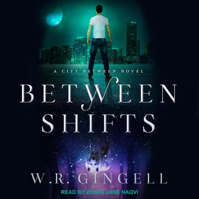 Between Shifts by W.R. Gingell audiobook