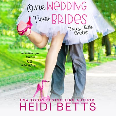 One Wedding, Two Brides by Heidi Betts audiobook