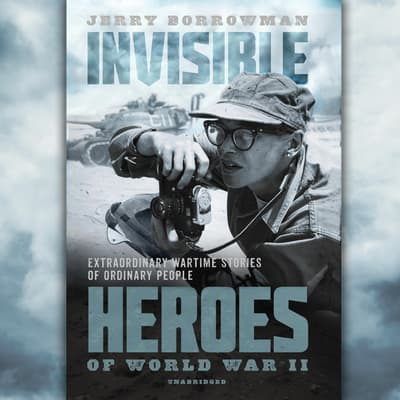 Invisible Heroes of World War II by Jerry Borrowman audiobook