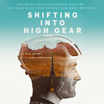 Shifting into High Gear by Kyle Bryant audiobook