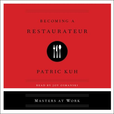 Becoming A Restaurateur by Patrick Kuh audiobook