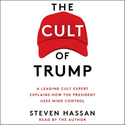 The Cult of Trump by Steven Hassan audiobook