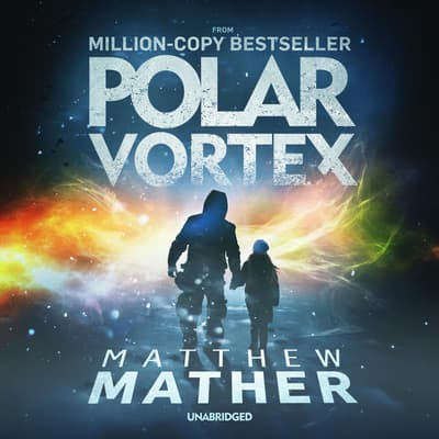 Polar Vortex by Matthew Mather audiobook