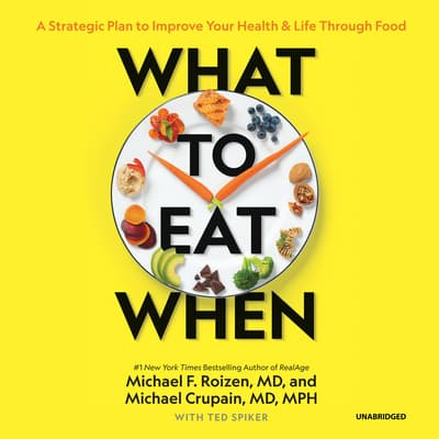 What to Eat When by Michael F. Roizen audiobook