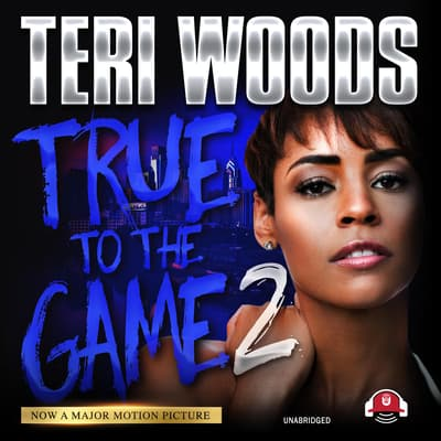 True to the Game II by Teri Woods audiobook