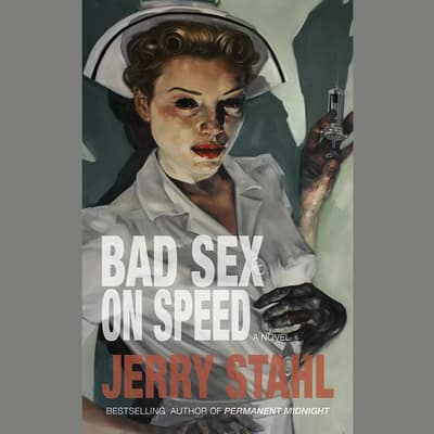 Bad Sex on Speed by Jerry Stahl audiobook