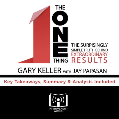 The ONE Thing by Gary Keller by Improvement Audio audiobook