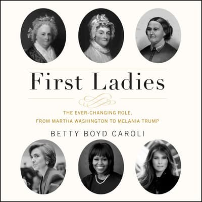 First Ladies by Betty Boyd Caroli audiobook