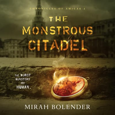 The Monstrous Citadel by Mirah Bolender audiobook