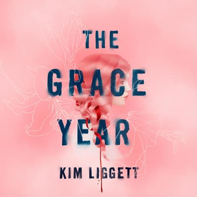 The Grace Year by Kim Liggett audiobook