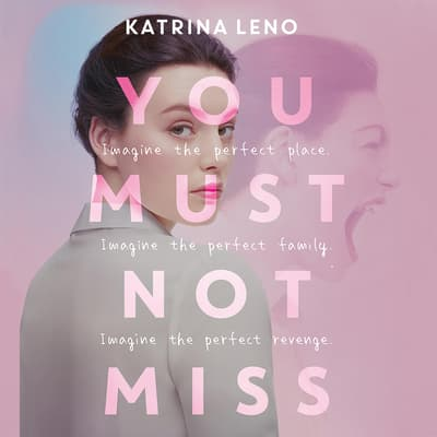 You Must Not Miss by Katrina Leno audiobook