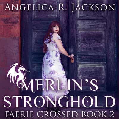 Merlin's Stronghold by Angelica R. Jackson audiobook