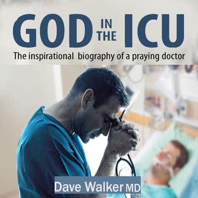 God in the ICU by Dave Walker audiobook