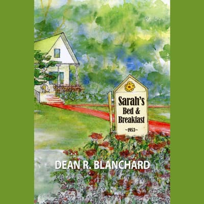Sarah's Bed & Breakfast by Dean R. Blanchard audiobook