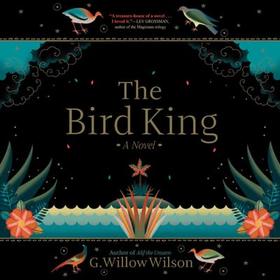 The Bird King by G. Willow Wilson audiobook