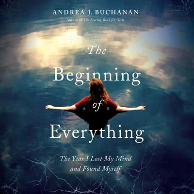 The Beginning of Everything by Andrea J. Buchanan audiobook