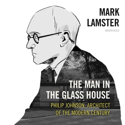 The Man in the Glass House by Mark Lamster audiobook