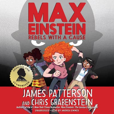 Max Einstein: Rebels with a Cause by James Patterson audiobook