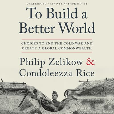 To Build a Better World by Philip Zelikow audiobook