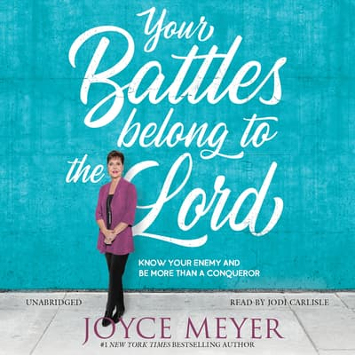 Your Battles Belong to the Lord by Joyce Meyer audiobook