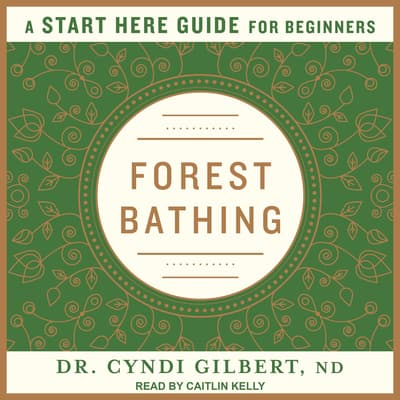 Forest Bathing by Cyndi Gilbert audiobook