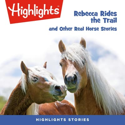 Rebecca Rides the Trail and Other Real Horse Stories by various authors audiobook