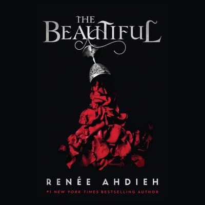 The Beautiful by Renée Ahdieh audiobook
