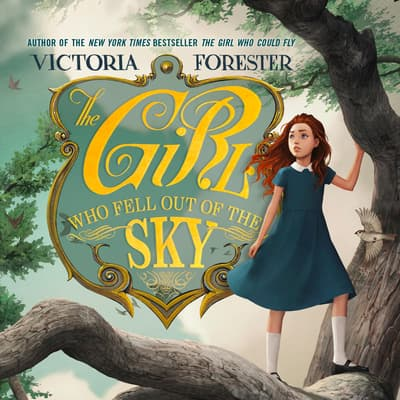 The Girl Who Fell out of the Sky by Victoria Forester audiobook