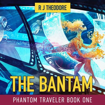 The Bantam by R. J. Theodore audiobook