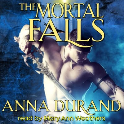 The Mortal Falls by Anna Durand audiobook