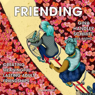 Friending by Gina Handley Schmitt audiobook