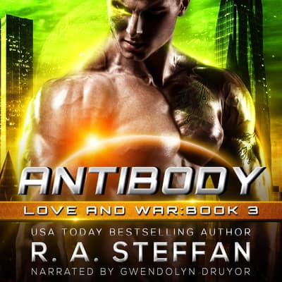Antibody: Love and War by R. A. Steffan audiobook