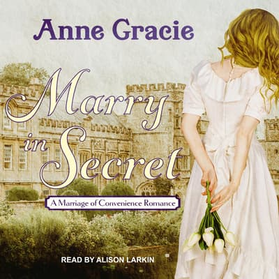 Marry in Secret by Anne Gracie audiobook
