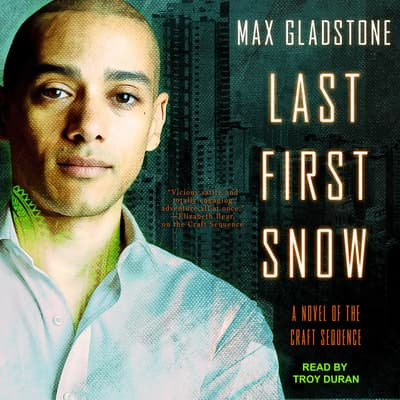 Last First Snow by Max Gladstone audiobook