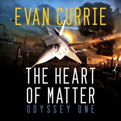 The Heart of Matter by Evan Currie audiobook