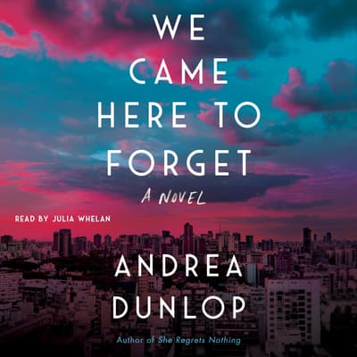 We Came Here to Forget by Andrea Dunlop audiobook