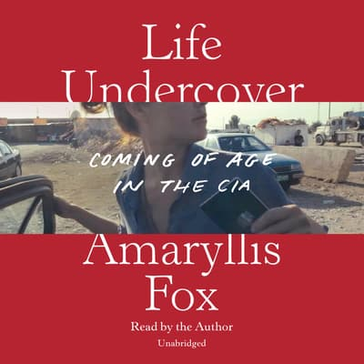 Life Undercover by Amaryllis Fox audiobook