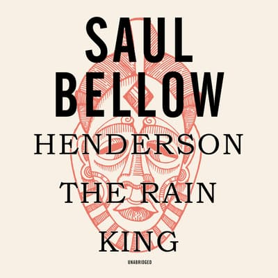 Henderson the Rain King by Saul Bellow audiobook