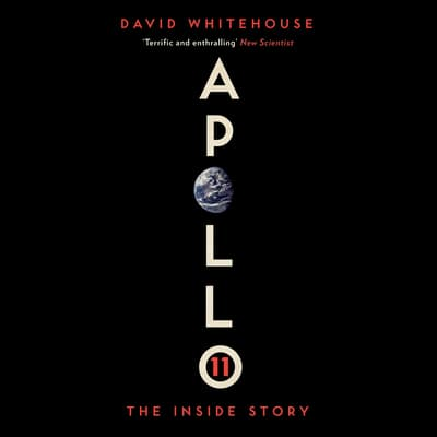 Apollo 11 by David Whitehouse audiobook