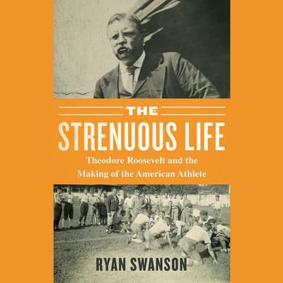 The Strenuous Life by Ryan Swanson audiobook