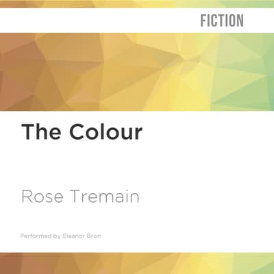 The Colour by Rose Tremain audiobook
