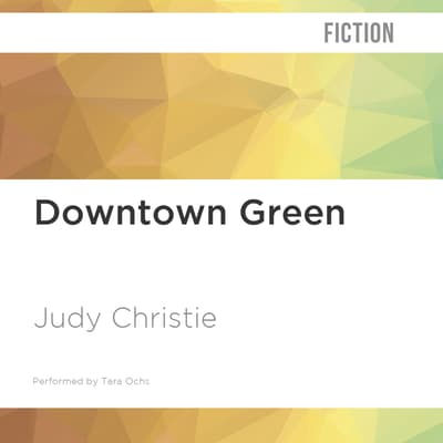 Downtown Green by Judy Christie audiobook