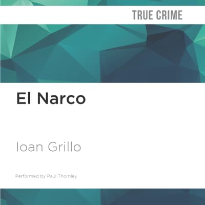 El Narco by Ioan Grillo audiobook